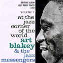 Art Blakey / Art Blakey And The Jazz Messenger - At the jazz corner of the world, vol. 2 (original album plus bonus tracks 1959)