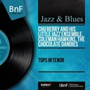 Chocolate Dandies / Chu Berry / Coleman Hawkins - Tops in tenor (feat. roy eldridge) (mono version)
