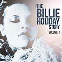 Billie Holiday - The billie holiday story, vol. 1