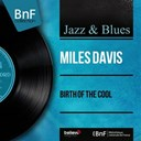 Miles Davis - Birth of the cool (mono version)
