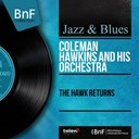 Coleman Hawkins - The hawk returns (mono version)