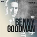 Benny Goodman - The benny goodman story, vol. 5