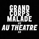Grand Corps Malade - Au théâtre