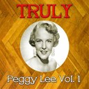 Peggy Lee - Truly peggy lee, vol. 1