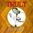 Bill Haley - Truly bill haley
