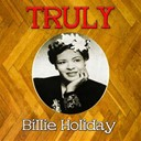 Billie Holiday - Truly billie holiday