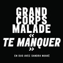 Grand Corps Malade / Sandra Nkaké - Te manquer