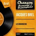 Jacques Brel - Les bourgeois (mono version)