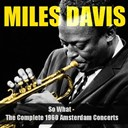 Miles Davis - Miles davis: so what - the complete 1960 amsterdam concerts