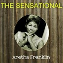 Aretha Franklin - The sensational aretha franklin
