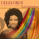 Celia Cruz - Celia cruz: la cubanchera