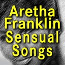 Aretha Franklin - Sensual songs (original artist original songs)