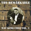 Nat King Cole - The remarkable nat king cole vol 01