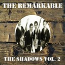 The Shadows - The remarkable the shadows vol 2