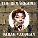 Sarah Vaughan - The remarkable sarah vaughan