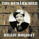 Billie Holiday - The remarkable billie holiday