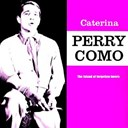 Perry Como - Caterina (feat. mitchell ayres and his orchestra)