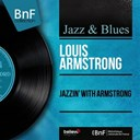 Louis Armstrong - Jazzin' with armstrong (mono version)