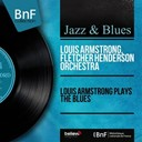 Fletcher Henderson / Louis Armstrong - Louis armstrong plays the blues (mono version)