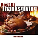 Bing Crosby / Bobby Darin / Brenda Lee / Danny Kaye / Dean Martin / Frank Sinatra / Frankie Laine / Gene Autry / Guy Lombardo / Johnny Mercer / Nat King Cole / Peggy Lee / The Andrews Sisters / Trudy Stevens - Best of thanksgiving (the classics)