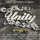 113 / Al Peco / Alibi Montana / Amara / Black Vénère / Booba / Cassidy / Dan Dany / Dany Boss / Eloquence / G-Kill / Jamadom / Kamelancien / Karlito / Kery James / Krys / Larsen / Lim / Marginal Sosa / Mr R / Mystik / Médine / No. Nord / Poison / Princess Anies / Rohff / S-Pi / Sefyu / Tequila / Youssoupha - Unity, vol. 1 (quand l'indépendance te menace)