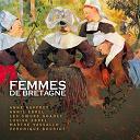 Anne Auffret / Anneix / Annie Ebrel, Lydie Le Gall / Annie Ebrel, Nolwenn Le Buhé / Gilles Le Bigot / Jean Baron, Anne Auffret / Klervi Riviere / Koun / Les Soeurs Goadec / Louise Ebrel, Sylvie Rivoalen / Marie-Aline Lagadic / Red Cardell / Yann-Fanch Kemener - Femmes de bretagne (celtic women from brittany - musique celtique -keltia musique)
