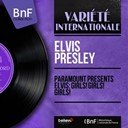 "Elvis Presley ""The King"" - Paramount presents elvis: girls! girls! girls! (from ""girls! girls! girls!"", mono version)"