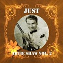 Artie Shaw - Just artie shaw, vol. 2
