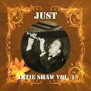 Artie Shaw - Just artie shaw, vol. 1