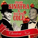 Frank Sinatra / Nat King Cole / Pete Rugolo - Frank sinatra & nat king cole chantent noël (remastered)