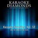 Karaoke Diamonds - Karaoke diamonds: karaoke favorites, vol. 52 (karaoke version) (sing the songs of the stars)