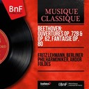 Fritz Lehmann / L'orchestre Philharmonique De Berlin - Beethoven: ouvertures op. 72b & op. 62, fantaisie op. 80 (mono version)