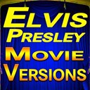 "Elvis Presley ""The King"" - Movie versions (original artist original movie versions)"
