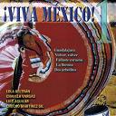Chavela Vargas / Chucho Martinez Gil / Jorge Negrete / Lola Beltran / Luis Aguilar / Maria De Lourdes / Mariachi Nuevo Tecalitlan / Mariachi Silvestre Vargas / Pedro Infante - Viva mexico