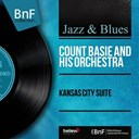 Count Basie - Kansas city suite (mono version)