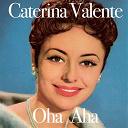 Caterina Valente - Oha aha