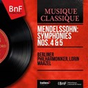 L'orchestre Philharmonique De Berlin / Lorin Maazel - Mendelssohn: symphonies nos. 4 & 5 (mono version)