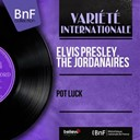 "Elvis Presley ""The King"" / The Jordanaires - Pot luck (mono version)"