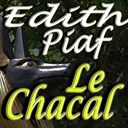 Édith Piaf - Le chacal