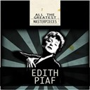 Édith Piaf - All the greatest masterpieces (remastered)