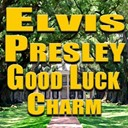 "Elvis Presley ""The King"" - Good luck charm (original artist original songs)"