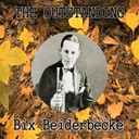 Bix Beiderbecke - The outstanding bix beiderbecke
