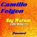 Camillo Felgen - Sag warum (oh why ?) (remastered)
