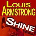Louis Armstrong - Shine (original artist original songs)