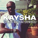 Kaysha - You are magical (remixes)
