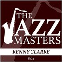 Kenny Clarke - The jazz masters - kenny clarke, vol. 2