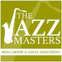 Bing Crosby / Louis Armstrong - The jazz masters - bing crosby & louis armstrong