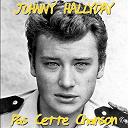 Johnny Hallyday - Pas cette chanson