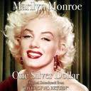 "Marilyn Monroe - One silver dollar (them from ""river of no return"" original soundtrack)"