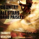 New Tribute Kings - Country allstars - brad paisley tribute hits